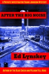 After the Big Noise (P.I. Frank Johnson #6)