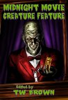 Midnight Movie Creature Feature by T.W. Brown