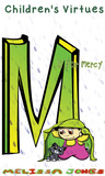 Children's Virtues M is for Mercy Volume 13