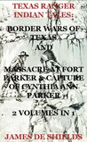 Border Wars of Texas: Account of the Long Conflict Between the Settlers & Indians & Capture of Cynthia Ann Parker at Parker's Fort Massacre & Her Rescue ... In 1) (Texas Ranger Indian Wars Book 5)