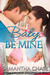 Baby, Be Mine (Life, Love and Babies, #3)