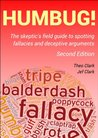 Humbug!: The Skeptic's Field Guide to Spotting Fallacies and Deceptive Arguments