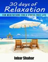 30 Days of Relaxation: Fun Meditations for a Stress Free Life (Relaxation Meditation)