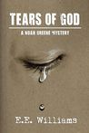 Tears of God (Noah Greene Mysteries, #2)