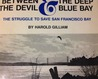 Between the Devil & the Deep Blue Bay: The Struggle to Save San Francisco Bay