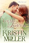 Let Me Love You (Blue Lake, #4)