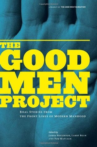 The Good Men Project by James Houghton