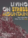 Living on Stress Mountain: How to Be Okay When Your Life Sucks