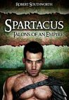 Spartacus: Talons of an Empire (The Spartacus Chronicles, #1)