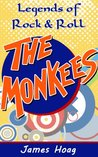 Legends of Rock & Roll - The Monkees: An unauthorized fan tribute