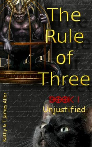 The Rule Of Three Book 1 Unjustified By T James Allor