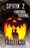 Spook 2: Further Testing (The Spook Series)
