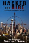 Hacker For Hire (Ted Higuera Series Book 2)
