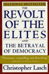 The Revolt of the Elites and the Betrayal of Democracy by Christopher Lasch