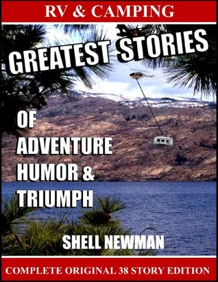 RV & CAMPING GREATEST STORIES OF ADVENTURE HUMOR & TRIUMPH