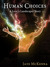 Human Choices (Guardians of the Leythe #2)