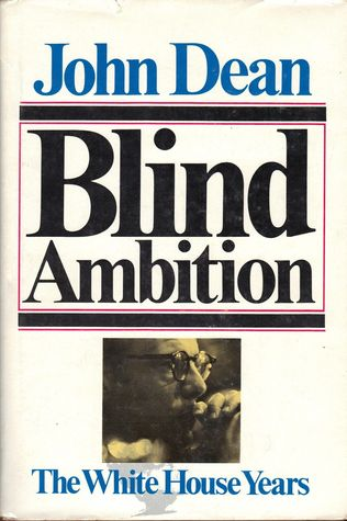 Blind Ambition by John W. Dean