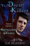 Graveyard of Dreams (The Dream Killers, Season 1 Episode 1)