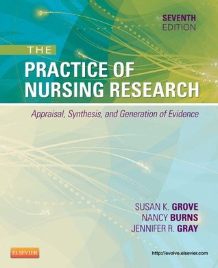 The Practice of Nursing Research,Appraisal, Synthesis, and Generation of Evidence (PRACTICE OF NURSING RESEARCH: CONDUCT, CRITIQUE, & UTIL