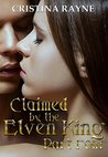 Claimed by the Elven King: Part Four
