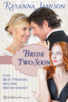 Bride Two Soon by Rayanna Jamison