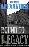 Bound to Legacy