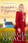Stranded in Cheyenne (Mail Order Brides Book 3)