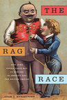 The Rag Race: How Jews Sewed Their Way to Success in America and the British Empire
