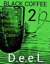 "Black Coffee 2: A Charles ""The Solver"" Splints Case"