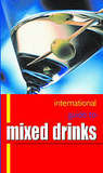 International Guide to Mixed Drinks. And Alan Axelrod