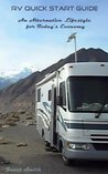 RV Quick Start Guide: An Alternative Lifestyle for Today's Economy