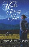 Under Starry Skies by Judy Ann Davis