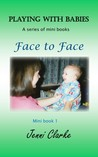 playing with babies Face to Face