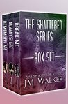 The Shattered Series Box Set (Shattered, #1-3)
