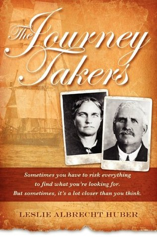 The Journey Takers by Leslie Albrecht Huber