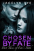 Chosen by Fate (Fate's Path, #3)