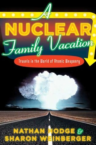A Nuclear Family Vacation by Nathan Hodge