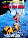 Alien for Hire [The Adventures of Webley, Symbiote] (Agent of T.E.R.R.A. #0.2 (Prequel)