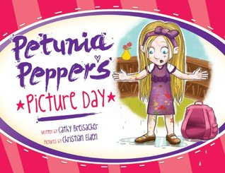 Petunia Pepper's Picture Day by Cathy Breisacher