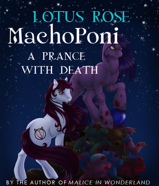 MachoPoni by Lotus Rose