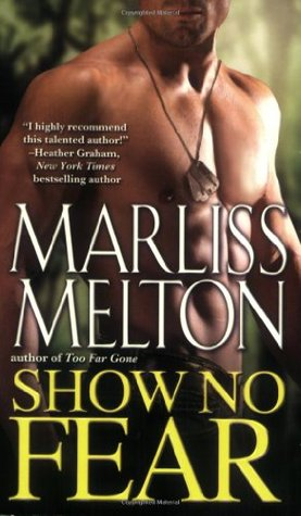 Show No Fear by Marliss Melton