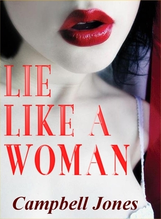 Lie Like a Woman by Campbell  Jones
