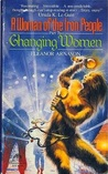 Changing Women (A Woman of the Iron People, #2)
