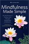 Mindfulness Made Simple: An Introduction to Finding Calm Through Mindfulness & Meditation