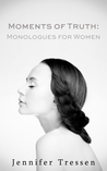 Moments of Truth: Monologues for Women