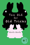 Too Old for Old Tricks