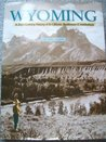 Wyoming : A 20th Century History of its Citizens, Businesses & Institutions