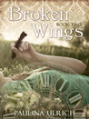 Broken Wings (Flightless Bird, #2)