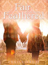 Fair Feathered (Flightless Bird, #3)