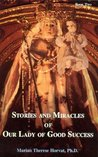 Stories and Miracles of Our Lady of Good Success, Book Two